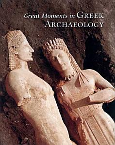 Great Moments in Greek Archaeology PDF
