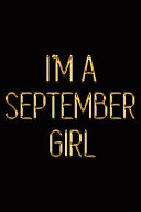 I m a September Girl  Elegant Gold   Black Notebook Show Everyone You re Proud Born in September Princess  Stylish Luxury Journal PDF