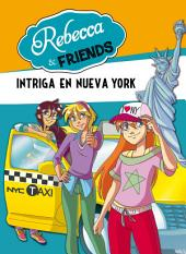 Intriga en Nueva York (Rebecca & Friends 2)
