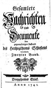 Gesamlete Nachrichten Den gegenwärtigen Zustand des Herzogthums Schlesien betreffend: Band 13