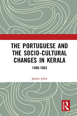 The Portuguese and the Socio Cultural Changes in Kerala PDF
