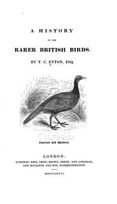 A history of the rarer British birds