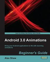 Android 3. 0 Animations: Beginner's Guide