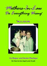 Mothers-in-Law Do Everything Wrong (MILDEW)