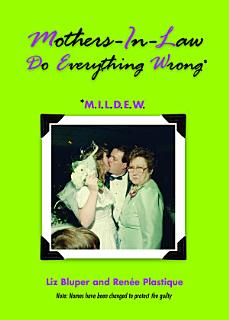Mothers in Law Do Everything Wrong  MILDEW  Book