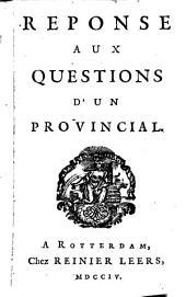 Réponse aux questions d'un provincial: Volume1