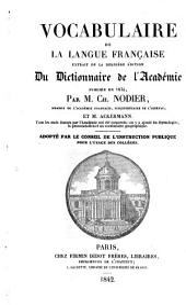 Vocabulaire de la langue française, extrait de la dernière edition de Dictionnaire de l'Academie publiée en 1835: Par M. Ch. Nodier et M. Ackermann