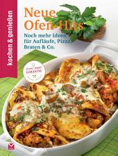 K&G - Neue Ofen-Hits: Noch mehr Ideen für Aufläufe, Pizza, Braten & Co.