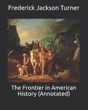 The Frontier in American History  Annotated  PDF