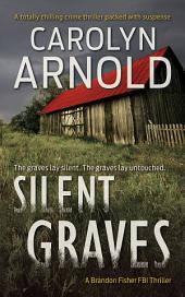Silent Graves: (Brandon Fisher FBI Series Book 2)