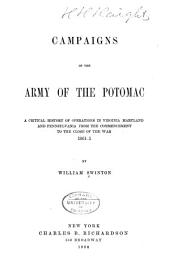 Campaigns of the Army of the Potomac: A Critical History of Operations in Virginia, Maryland and Pennsylvania, from the Commencement to the Close of the War