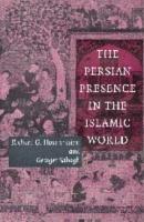 The Persian Presence in the Islamic World PDF