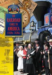 The Railroad Comes to America (1820-1830)