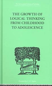 The Growth of Logical Thinking from Childhood to Adolescence Book