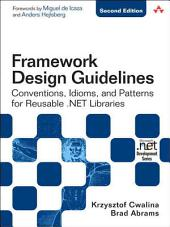 Framework Design Guidelines: Conventions, Idioms, and Patterns for Reusable .NET Libraries, Edition 2