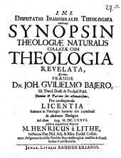 Disp. inaug. theol. exhibens synopsin theologiae naturalis collatae cum theologia revelata