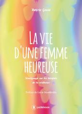 La vie d'une femme heureuse: Témoignage sur les bienfaits de la résilience