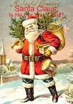 Santa Claus: Is He for Your Child?