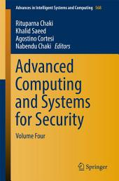 Advanced Computing and Systems for Security: Volume Four