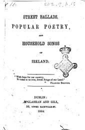 Streets Ballads, Popular Poetry, and Household Songs of Ireland