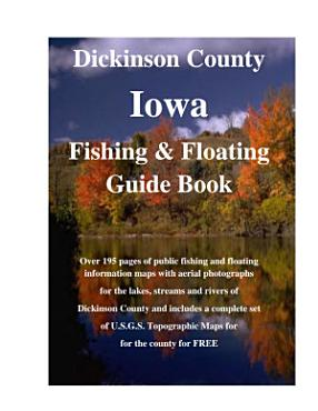 Dickinson County Iowa Fishing   Floating Guide Book PDF