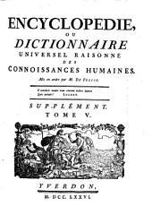 Encyclopédie, Ou Dictionnaire Universel Raisonné Des Connoissances Humaines: Pea - Sax, Volume5