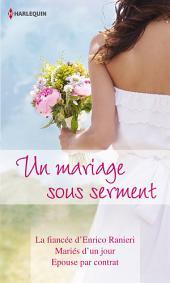 Un mariage sous serment: La fiancée d'Enrico Ranieri - Mariés d'un jour - Epouse par contrat