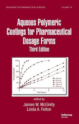 Aqueous Polymeric Coatings for Pharmaceutical Dosage Forms, Third Edition