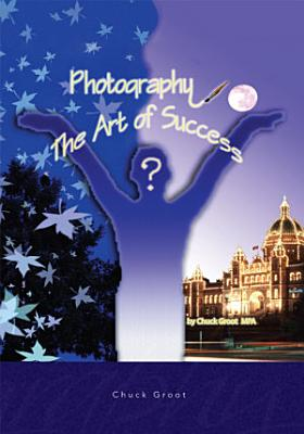 Photography  the Art of Success PDF