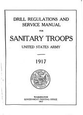 Drill Regulations and Service Manual for Sanitary Troops, United States Army, 1917