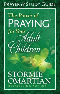 The Power of Praying® for Your Adult Children Prayer and Study Guide
