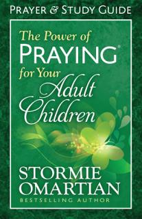 The Power of Praying   for Your Adult Children Prayer and Study Guide Book