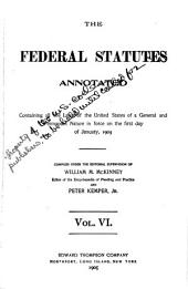 The Federal Statutes Annotated: Containing All the Laws of the United States of a General and Permanent Nature in Force on the First Day of January, 1903, Volume 6