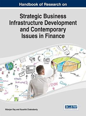 Handbook of Research on Strategic Business Infrastructure Development and Contemporary Issues in Finance PDF