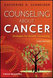 Counseling About Cancer: Strategies for Genetic Counseling, Edition 3
