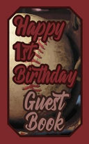 Happy 1st Birthday Guest Book 1 First One Baseball Celebration Message Logbook For Visitors Family And Friends To Write In Comments Best Wishes Gi Book PDF