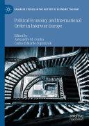 Political Economy and International Order in Interwar Europe