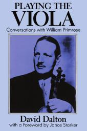 Playing the Viola: Conversations with William Primrose