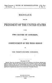 Message from the President of the United States to the Two Houses of Congress at the Commencement of the ... Session of the ... Congress, with Reports of the Heads of Departments and Selections from Accompanying Documents: Volume 1