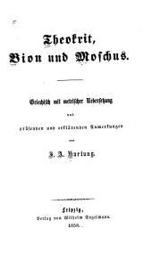 Die Bukoliker: Griechisch mit metrischer Uebersetzung und prüsenden und erklärenden Anmerkungen