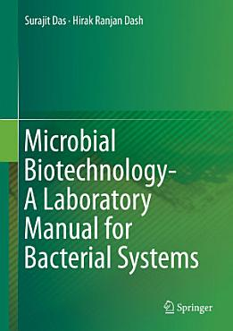 Microbial Biotechnology  A Laboratory Manual for Bacterial Systems PDF