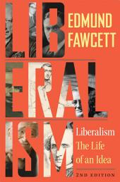 Liberalism: The Life of an Idea, Second Edition, Edition 2