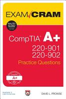 CompTIA A  220 901 and 220 902 Practice Questions Exam Cram PDF