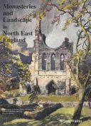 Monasteries and Landscape in North East England PDF