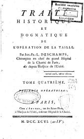 Traité historique et dogmatique de l'opeŕation de la taille: Volume4