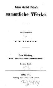 Sämmtliche Werke: ¬Abt. ¬1 Zur theoretischen Philosophie ; 2, Band 2