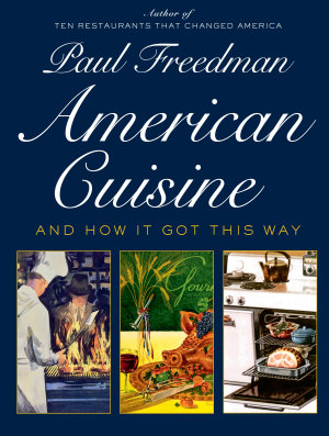 American Cuisine  And How It Got This Way