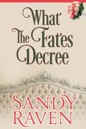 What the Fates Decree: A Caversham Chronicles Short Story