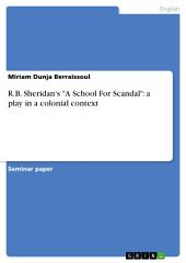 """R.B. Sheridan's """"A School For Scandal"""": a play in a colonial context"""