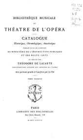 Bibliothèque musicale du Théâtre de l'opéra: Catalogue historique, chronologique, anecdotique, Volume1